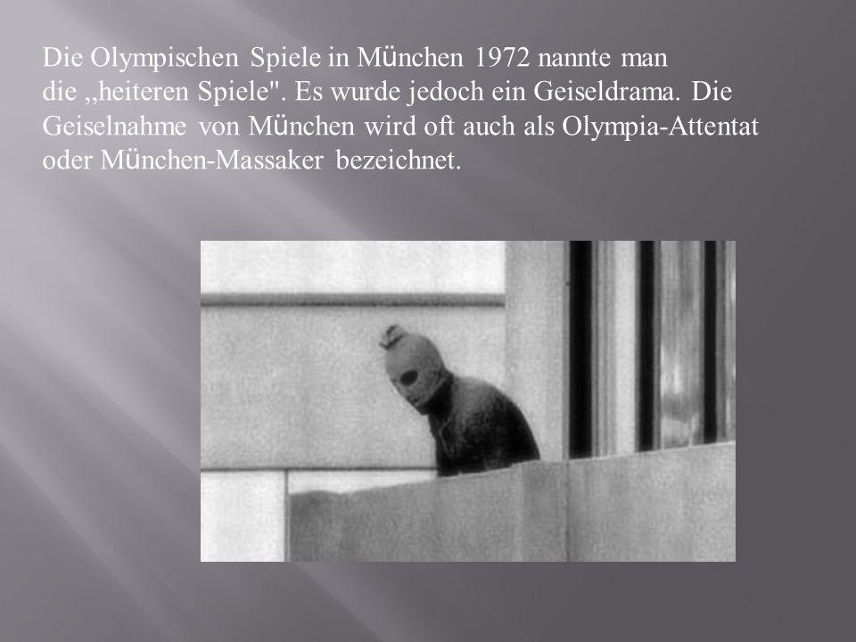 Die Olympischen Spiele in M ü nchen 1972 nannte man die,,heiteren Spiele