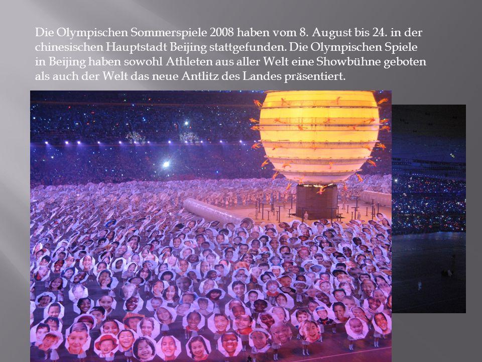 Die Olympischen Sommerspiele 2008 haben vom 8. August bis 24. in der chinesischen Hauptstadt Beijing stattgefunden. Die Olympischen Spiele in Beijing