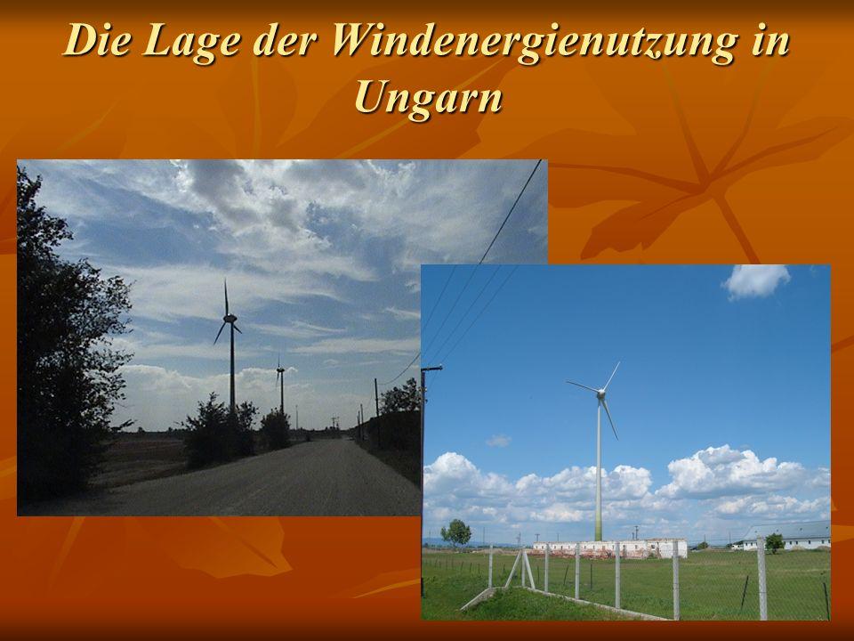 Die Lage der Windenergienutzung in Ungarn