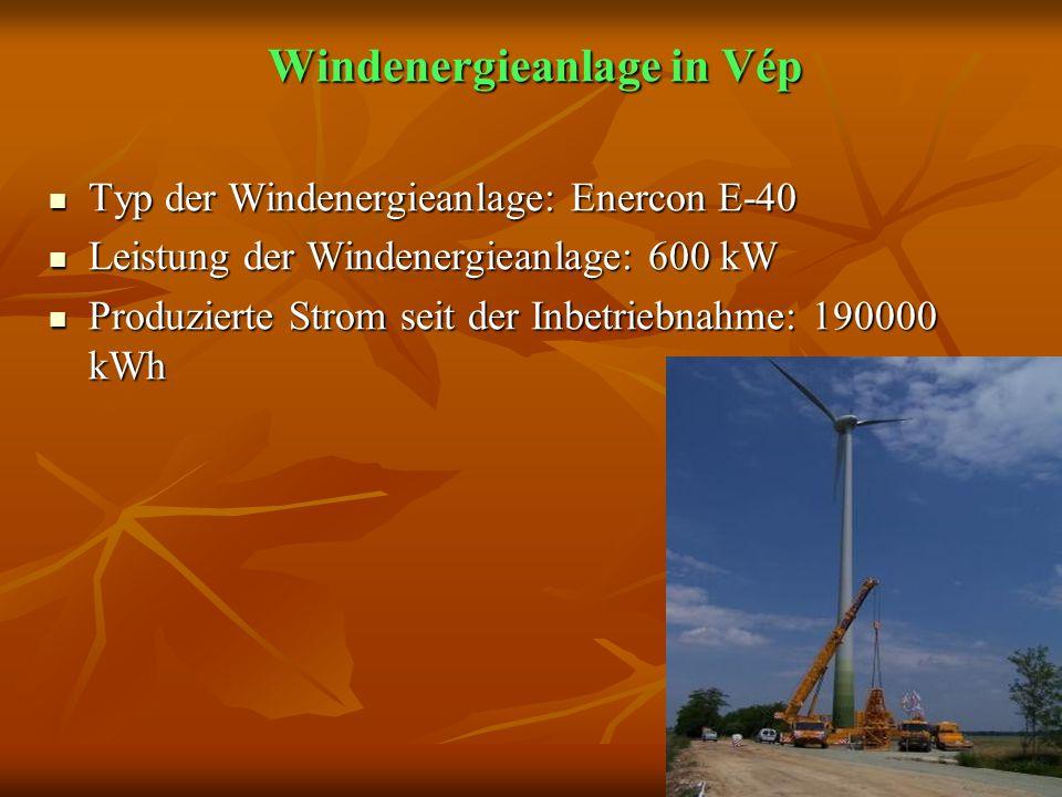 Windenergieanlage in Vép Typ der Windenergieanlage: Enercon E-40 Typ der Windenergieanlage: Enercon E-40 Leistung der Windenergieanlage: 600 kW Leistu