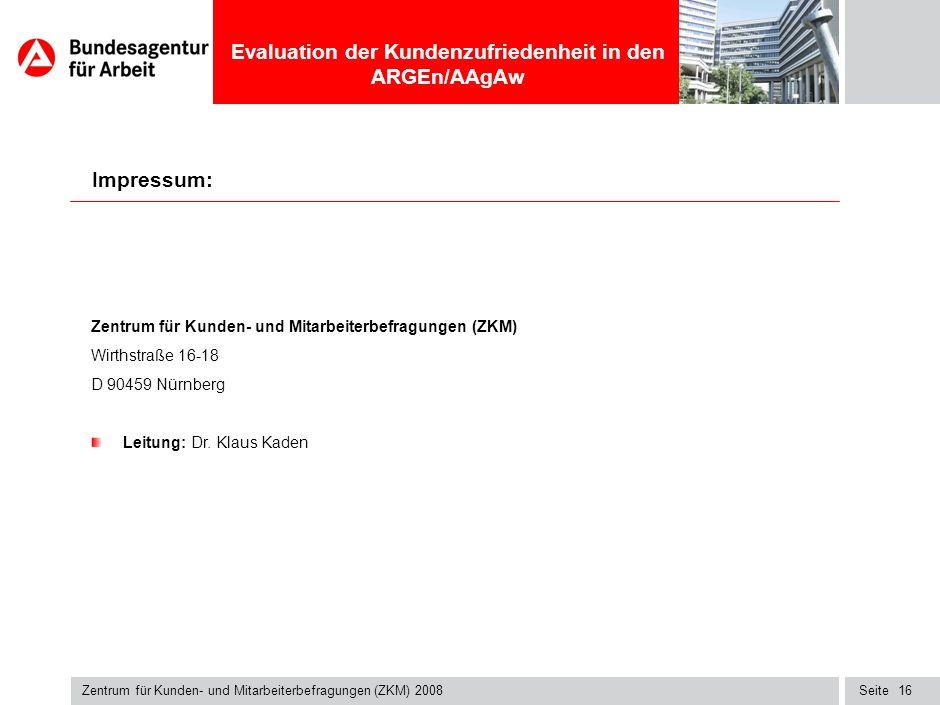 Seite Evaluation der Kundenzufriedenheit in den ARGEn/AAgAw Zentrum für Kunden- und Mitarbeiterbefragungen (ZKM) 2008 15