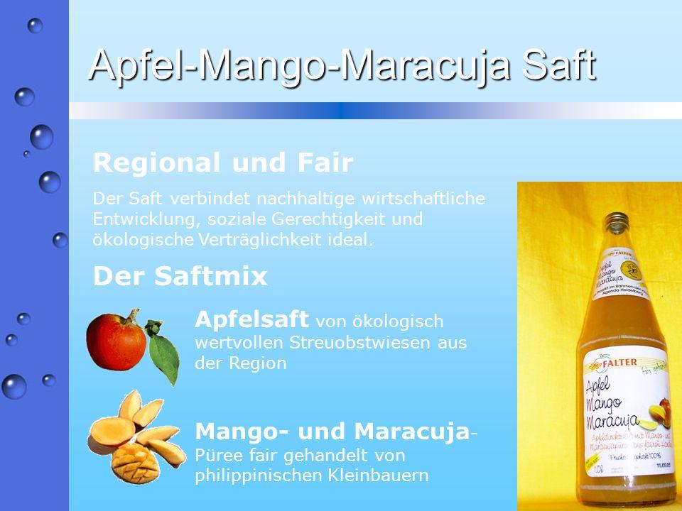 Apfel-Mango-Maracuja Saft Regional und Fair Der Saft verbindet nachhaltige wirtschaftliche Entwicklung, soziale Gerechtigkeit und ökologische Verträgl