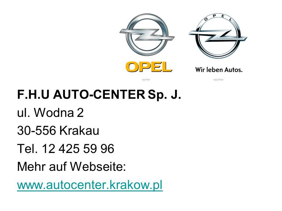 F.H.U AUTO-CENTER Sp.J. ul. Wodna 2 30-556 Krakau Tel.