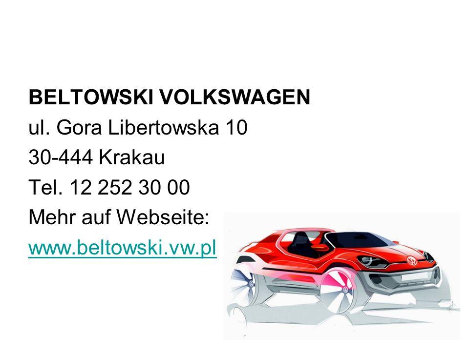 BELTOWSKI VOLKSWAGEN ul.Gora Libertowska 10 30-444 Krakau Tel.