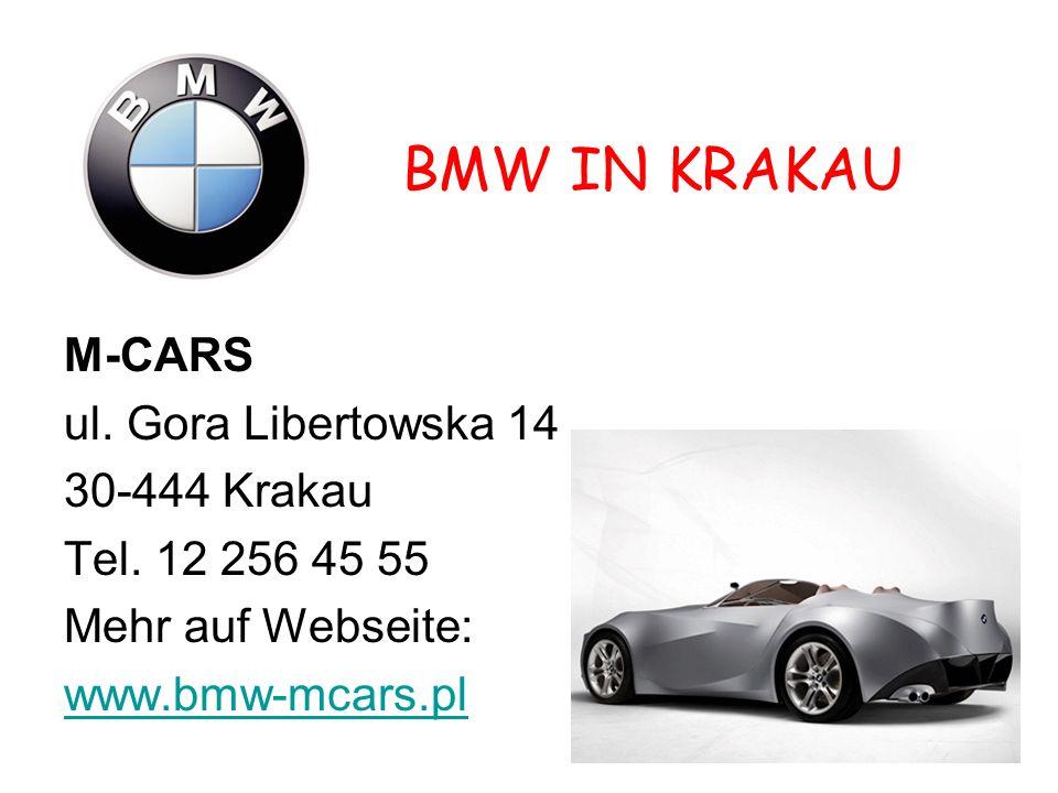 BMW IN KRAKAU M-CARS ul.Gora Libertowska 14 30-444 Krakau Tel.