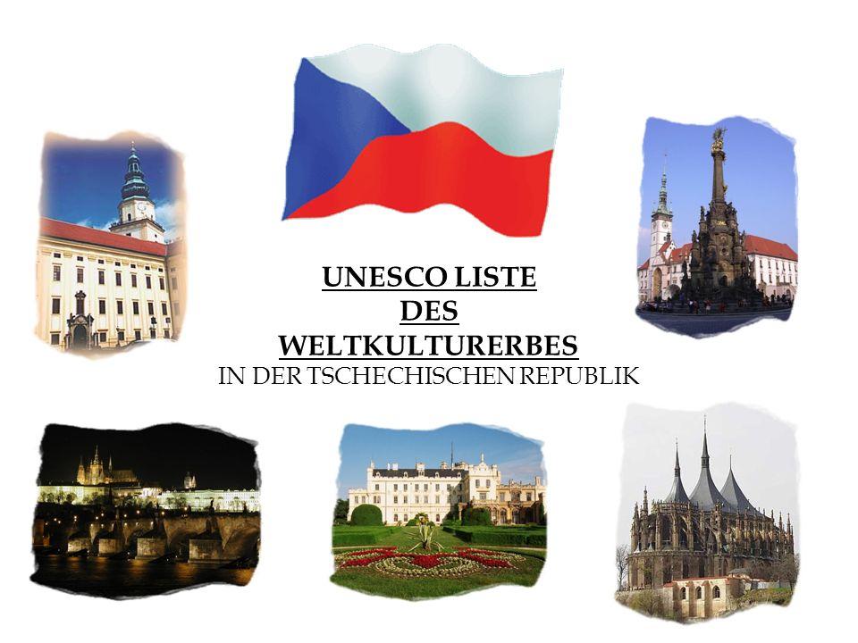 UNESCO LISTE DES WELTKULTURERBES IN DER TSCHECHISCHEN REPUBLIK