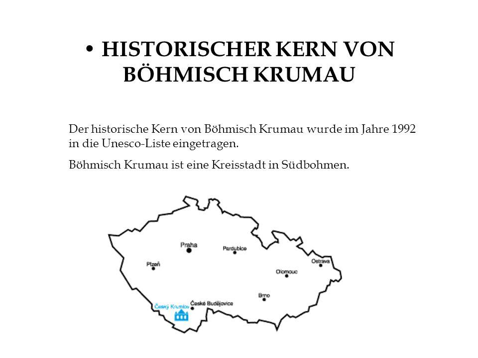 HISTORISCHER KERN VON BÖHMISCH KRUMAU Der historische Kern von Böhmisch Krumau wurde im Jahre 1992 in die Unesco-Liste eingetragen. Böhmisch Krumau is