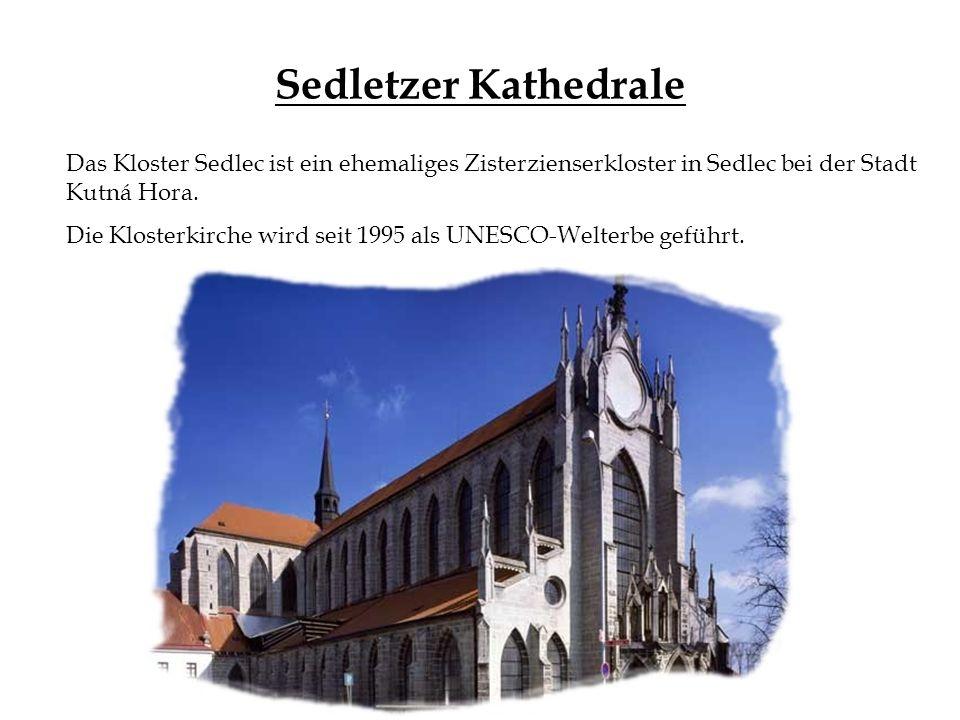 Sedletzer Kathedrale Das Kloster Sedlec ist ein ehemaliges Zisterzienserkloster in Sedlec bei der Stadt Kutná Hora. Die Klosterkirche wird seit 1995 a