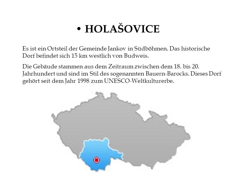 HOLAŠOVICE Es ist ein Ortsteil der Gemeinde Jankov in Südböhmen. Das historische Dorf befindet sich 15 km westlich von Budweis. Die Gebäude stammen au
