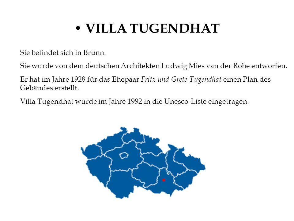 VILLA TUGENDHAT Sie befindet sich in Brünn. Sie wurde von dem deutschen Architekten Ludwig Mies van der Rohe entworfen. Er hat im Jahre 1928 für das E