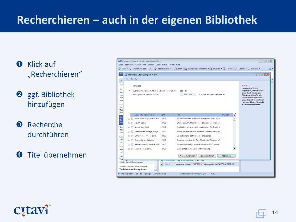 Recherchieren – auch in der eigenen Bibliothek 14 Klick auf Recherchieren ggf.
