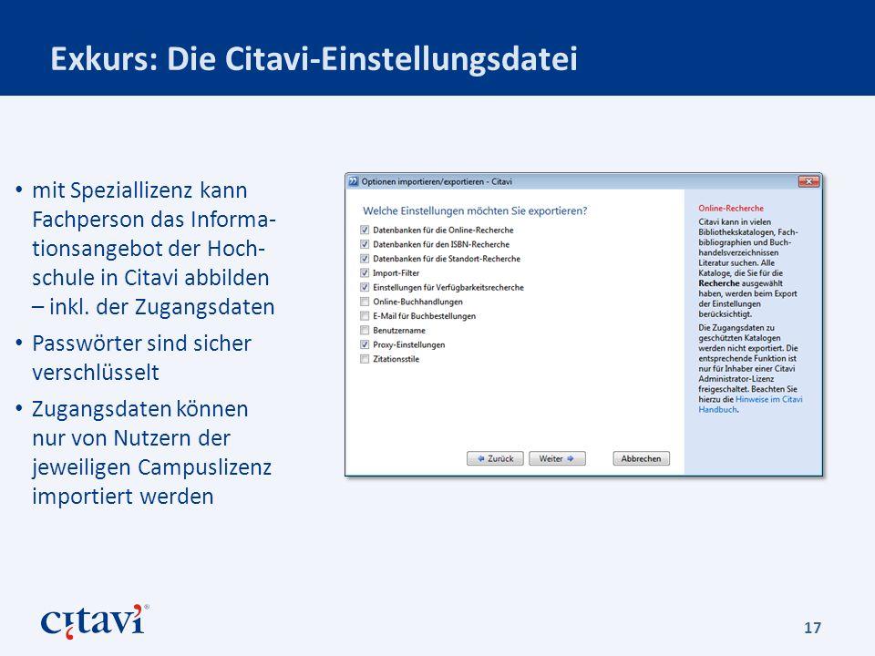 Exkurs: Die Citavi-Einstellungsdatei 17 mit Speziallizenz kann Fachperson das Informa- tionsangebot der Hoch- schule in Citavi abbilden – inkl.