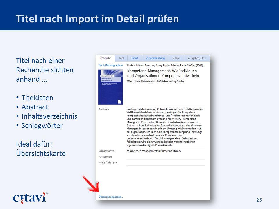 Titel nach Import im Detail prüfen 25 Titel nach einer Recherche sichten anhand...