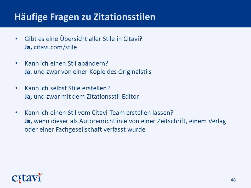 Häufige Fragen zu Zitationsstilen Gibt es eine Übersicht aller Stile in Citavi.