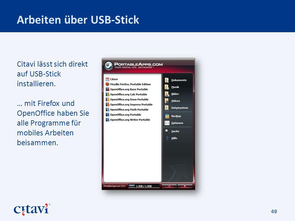Arbeiten über USB-Stick 49 Citavi lässt sich direkt auf USB-Stick installieren.