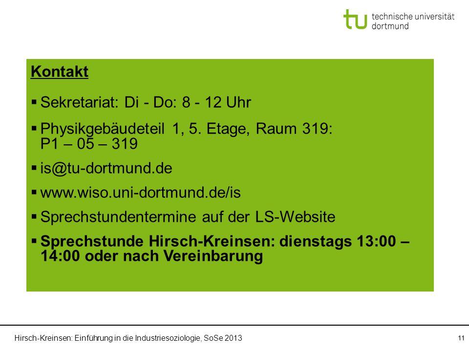 Hirsch-Kreinsen: Einführung in die Industriesoziologie, SoSe 2013 11 Einführung in die Industriesoziologie Vorlesung Einführung in die Industriesoziol