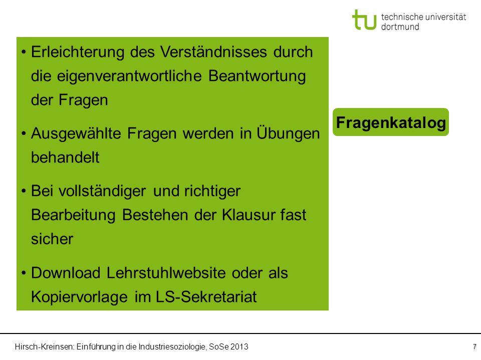 Hirsch-Kreinsen: Einführung in die Industriesoziologie, SoSe 2013 7 Einführung in die Industriesoziologie Übung Fragenkatalog Sprechstunden Klausur Er