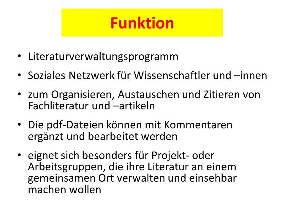 Funktion Literaturverwaltungsprogramm Soziales Netzwerk für Wissenschaftler und –innen zum Organisieren, Austauschen und Zitieren von Fachliteratur un