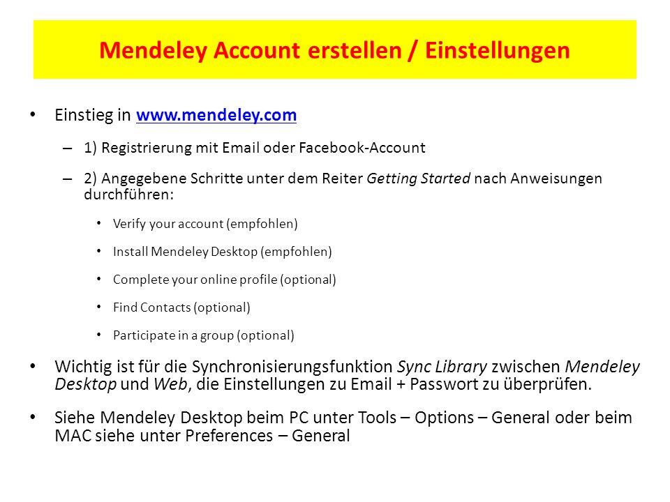 Mendeley Account erstellen / Einstellungen Einstieg in www.mendeley.comwww.mendeley.com – 1) Registrierung mit Email oder Facebook-Account – 2) Angege