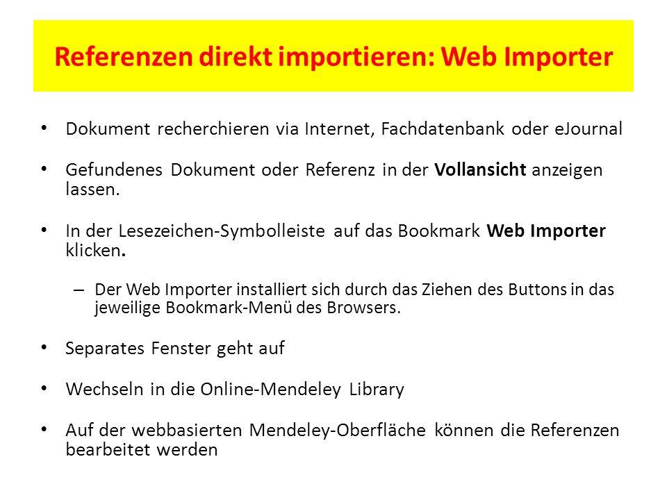 Referenzen direkt importieren: Web Importer Dokument recherchieren via Internet, Fachdatenbank oder eJournal Gefundenes Dokument oder Referenz in der Vollansicht anzeigen lassen.