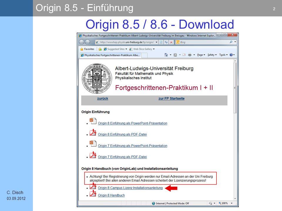 Origin 8.5 - Einführung 2 C. Disch 03.09.2012 Origin 8.5 / 8.6 - Download