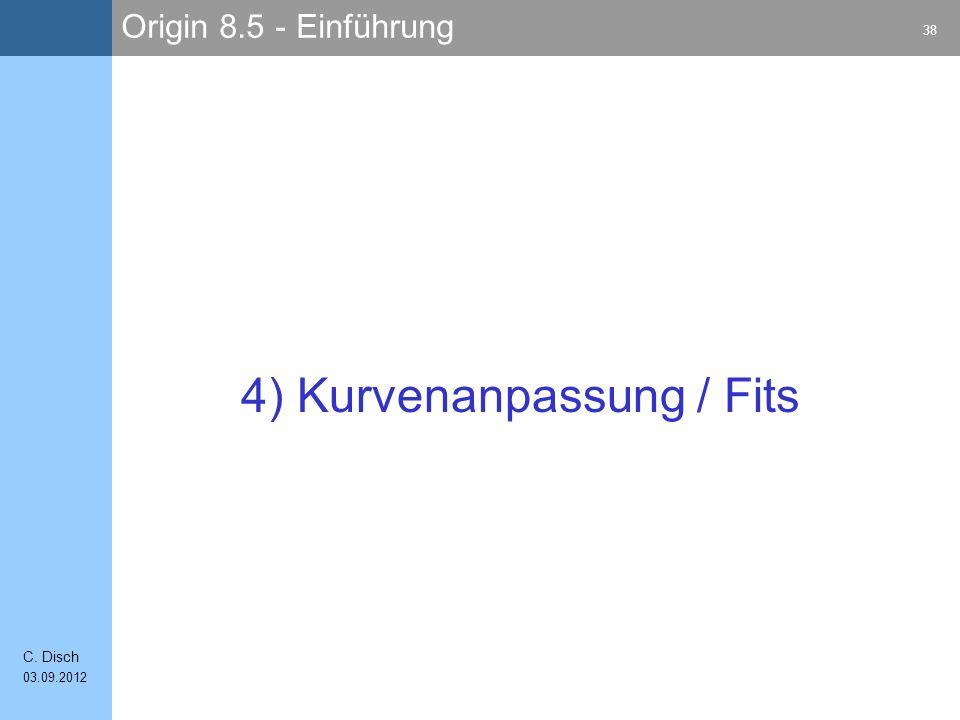 Origin 8.5 - Einführung 38 C. Disch 03.09.2012 4) Kurvenanpassung / Fits