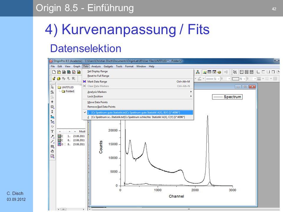 Origin 8.5 - Einführung 42 C. Disch 03.09.2012 4) Kurvenanpassung / Fits Datenselektion