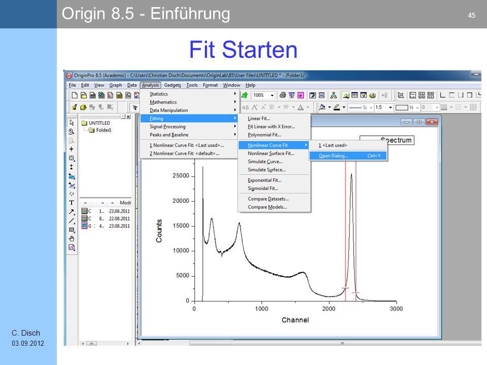 Origin 8.5 - Einführung 45 C. Disch 03.09.2012 Fit Starten