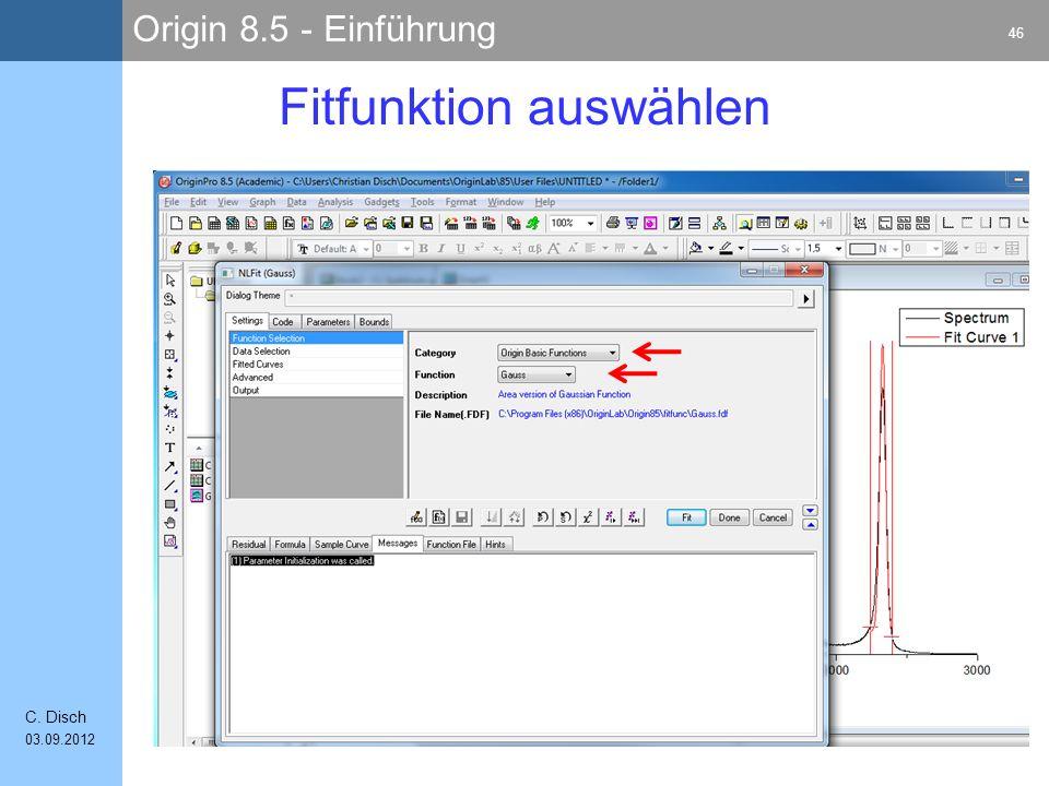 Origin 8.5 - Einführung 46 C. Disch 03.09.2012 Fitfunktion auswählen
