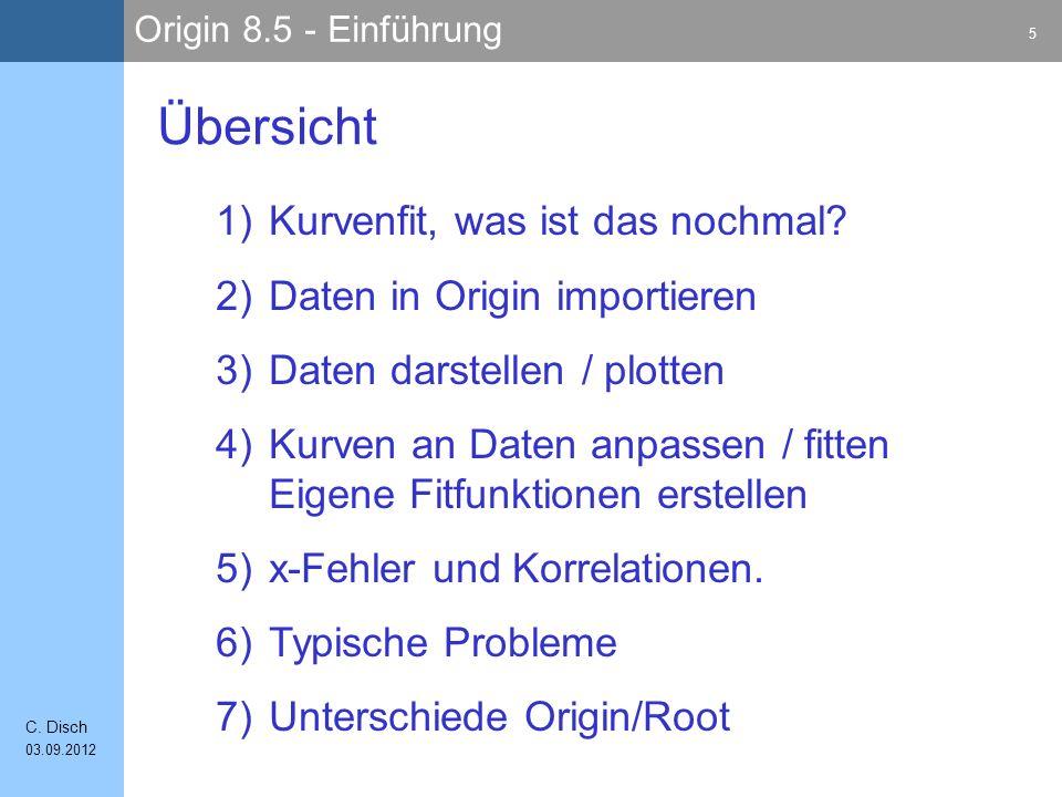 Origin 8.5 - Einführung 5 C.Disch 03.09.2012 1)Kurvenfit, was ist das nochmal.