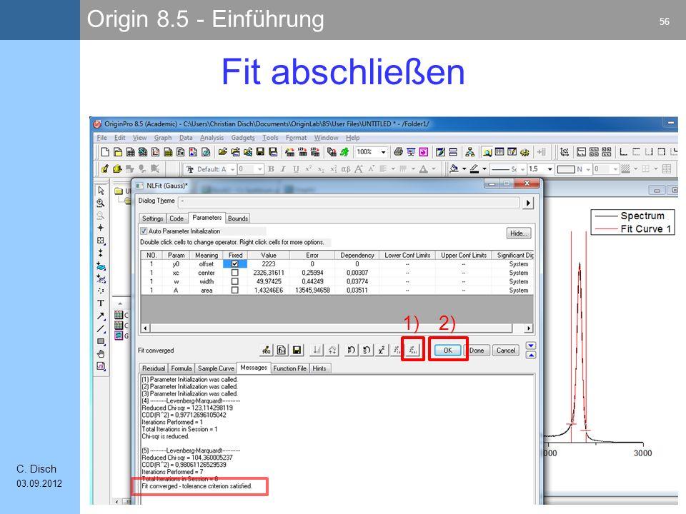 Origin 8.5 - Einführung 56 C. Disch 03.09.2012 Fit abschließen 1) 2)
