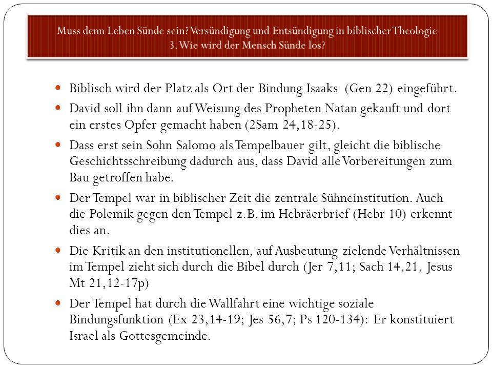 Biblisch wird der Platz als Ort der Bindung Isaaks (Gen 22) eingeführt. David soll ihn dann auf Weisung des Propheten Natan gekauft und dort ein erste