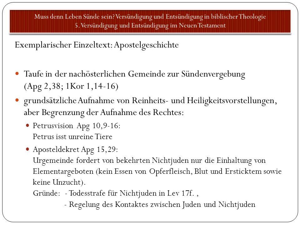 Exemplarischer Einzeltext: Apostelgeschichte Taufe in der nachösterlichen Gemeinde zur Sündenvergebung (Apg 2,38; 1Kor 1,14-16) grundsätzliche Aufnahm