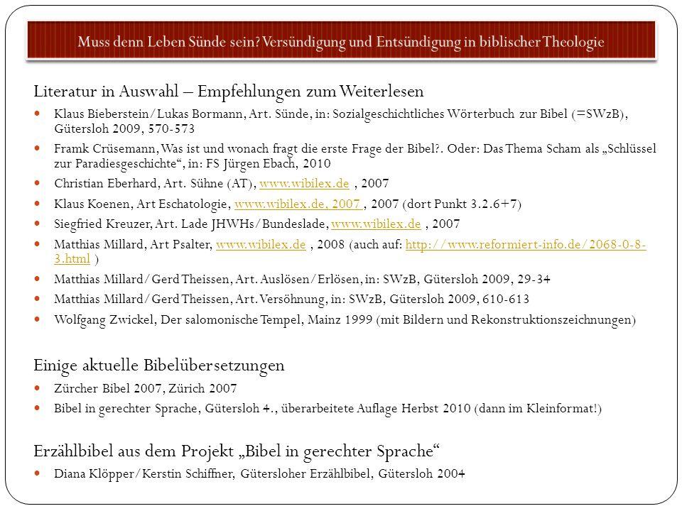 Literatur in Auswahl – Empfehlungen zum Weiterlesen Klaus Bieberstein/Lukas Bormann, Art. Sünde, in: Sozialgeschichtliches Wörterbuch zur Bibel (=SWzB