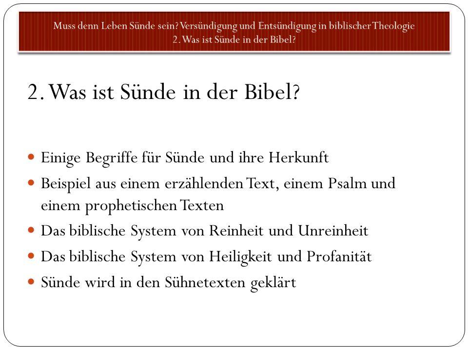 2. Was ist Sünde in der Bibel? Einige Begriffe für Sünde und ihre Herkunft Beispiel aus einem erzählenden Text, einem Psalm und einem prophetischen Te