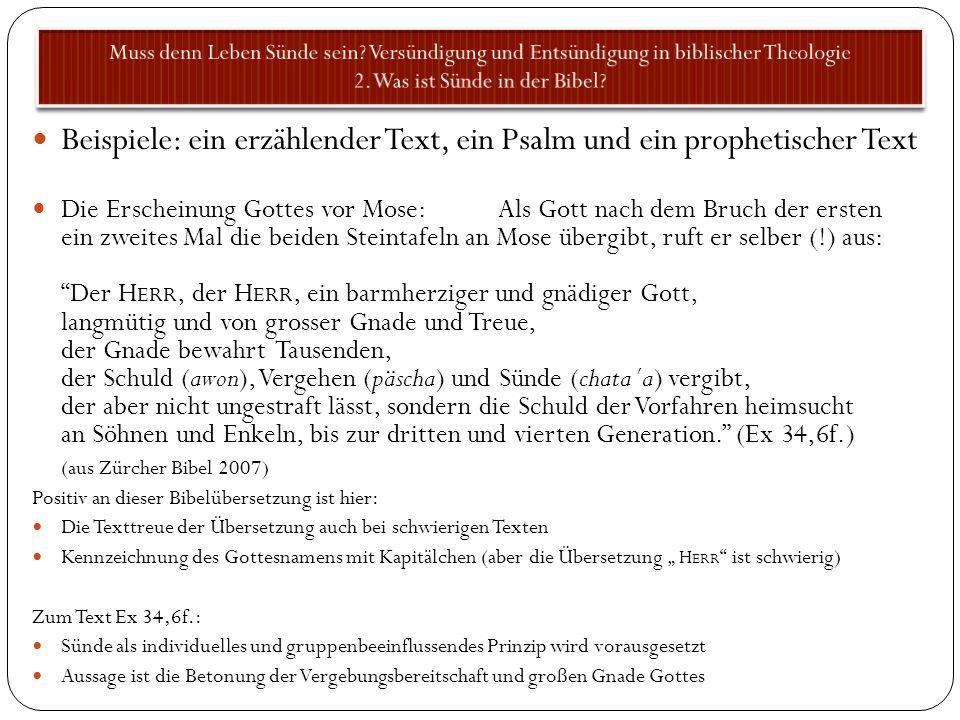 Beispiele: ein erzählender Text, ein Psalm und ein prophetischer Text Die Erscheinung Gottes vor Mose: Als Gott nach dem Bruch der ersten ein zweites