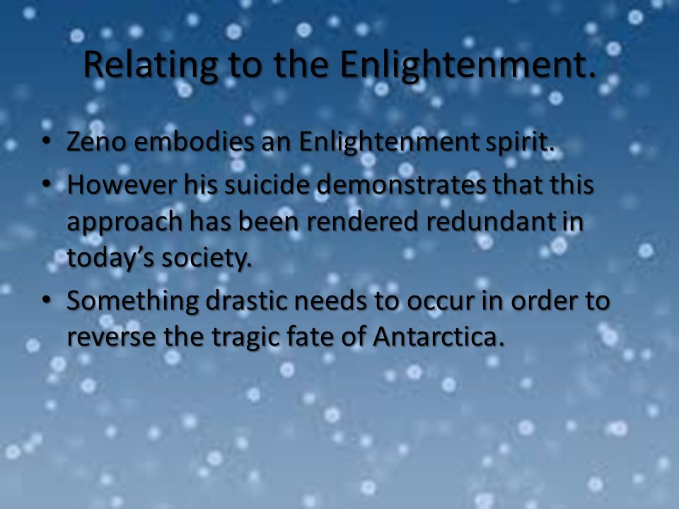 Relating to the Enlightenment.Zeno embodies an Enlightenment spirit.