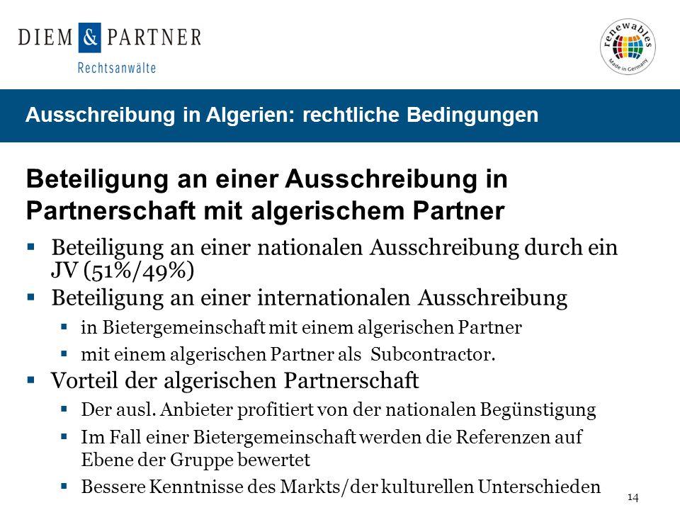 14 Ausschreibung in Algerien: rechtliche Bedingungen Beteiligung an einer Ausschreibung in Partnerschaft mit algerischem Partner Beteiligung an einer