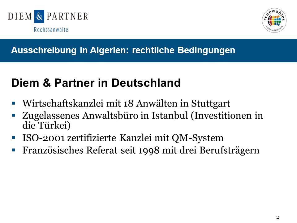 2 Ausschreibung in Algerien: rechtliche Bedingungen Diem & Partner in Deutschland Wirtschaftskanzlei mit 18 Anwälten in Stuttgart Zugelassenes Anwalts