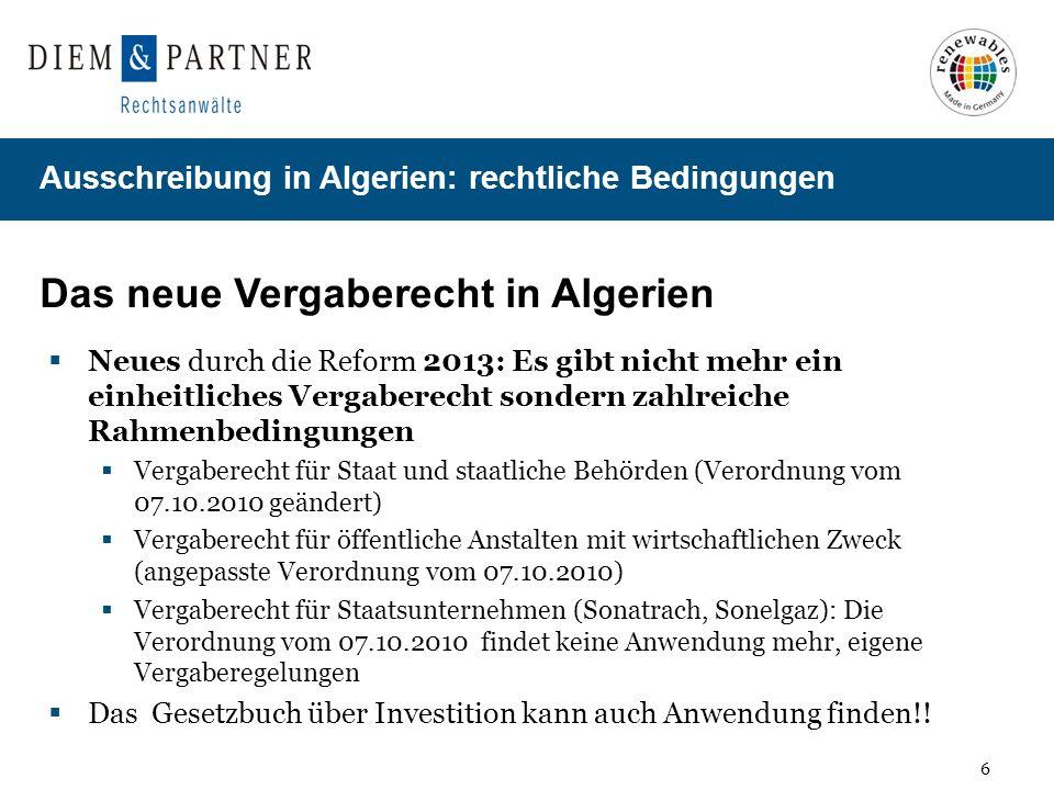 17 Ausschreibung in Algerien: rechtliche Bedingungen Verfahrensablauf und Beschwerde Die Ausschreibung kann eingestellt werden, soweit die Angebote in keinem Verhältnis zu hoch sind (Art.
