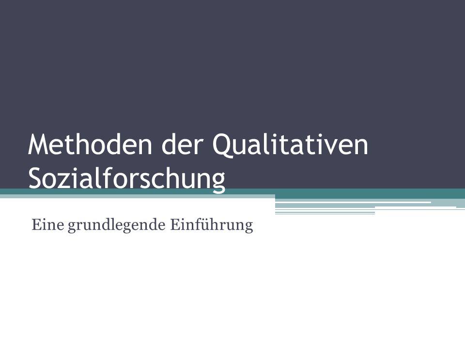 Methoden der Qualitativen Sozialforschung Eine grundlegende Einführung