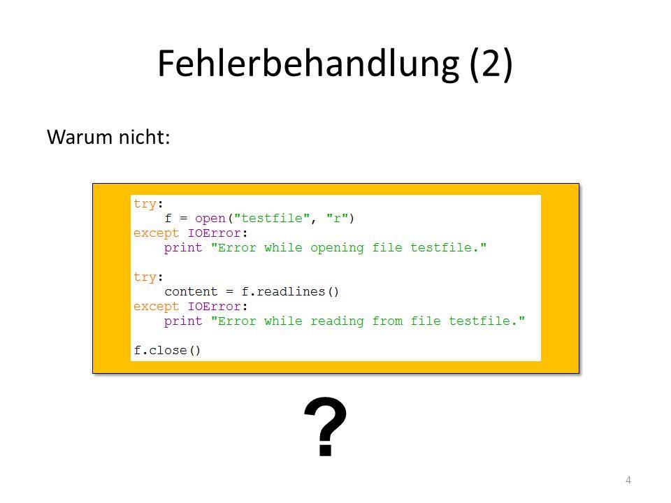 5 Das with statement sorgt dafür, dass die Datei beim Verlassen des Programmblocks geschlossen wird (auch bei Fehlern) Ein f.close() ist damit erstens unnötig und führt zweitens zu einem Fehler.
