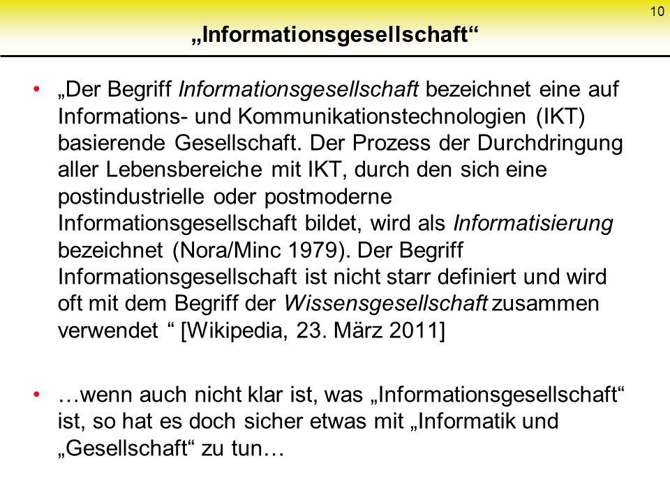 Informationsgesellschaft Der Begriff Informationsgesellschaft bezeichnet eine auf Informations- und Kommunikationstechnologien (IKT) basierende Gesellschaft.