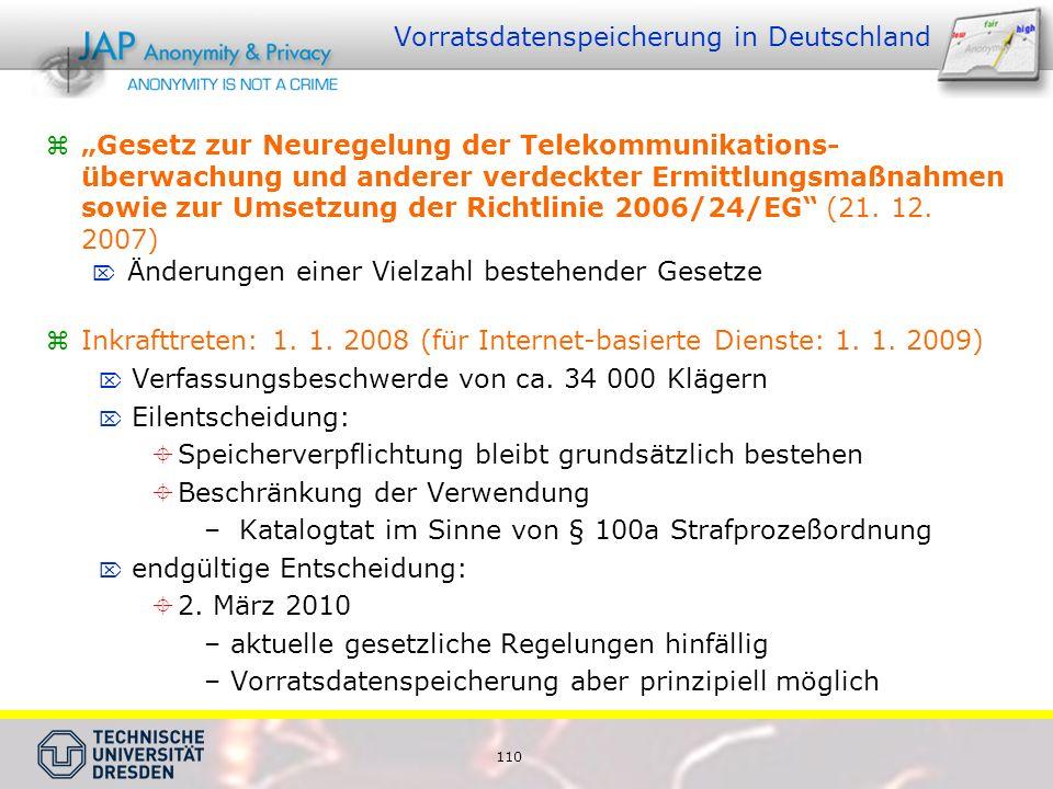 110 Vorratsdatenspeicherung in Deutschland Gesetz zur Neuregelung der Telekommunikations- überwachung und anderer verdeckter Ermittlungsmaßnahmen sowie zur Umsetzung der Richtlinie 2006/24/EG (21.