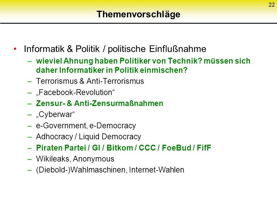Themenvorschläge Informatik & Politik / politische Einflußnahme –wieviel Ahnung haben Politiker von Technik.