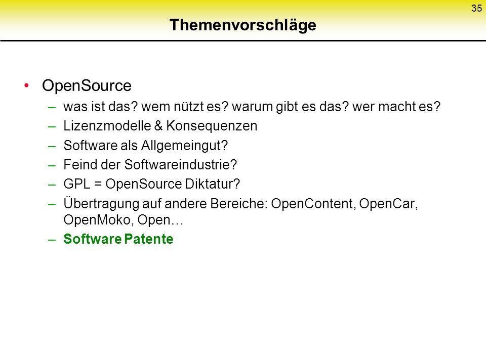 Themenvorschläge OpenSource –was ist das.wem nützt es.