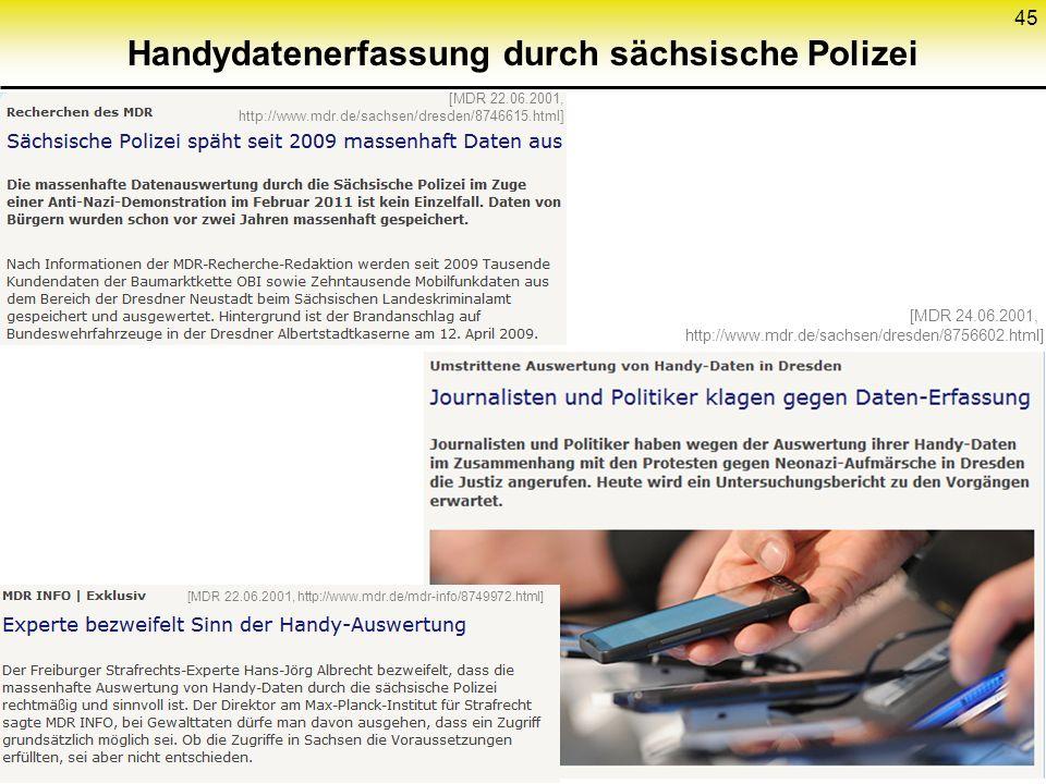 Handydatenerfassung durch sächsische Polizei 45 [MDR 24.06.2001, http://www.mdr.de/sachsen/dresden/8756602.html] [MDR 22.06.2001, http://www.mdr.de/mdr-info/8749972.html] [MDR 22.06.2001, http://www.mdr.de/sachsen/dresden/8746615.html]