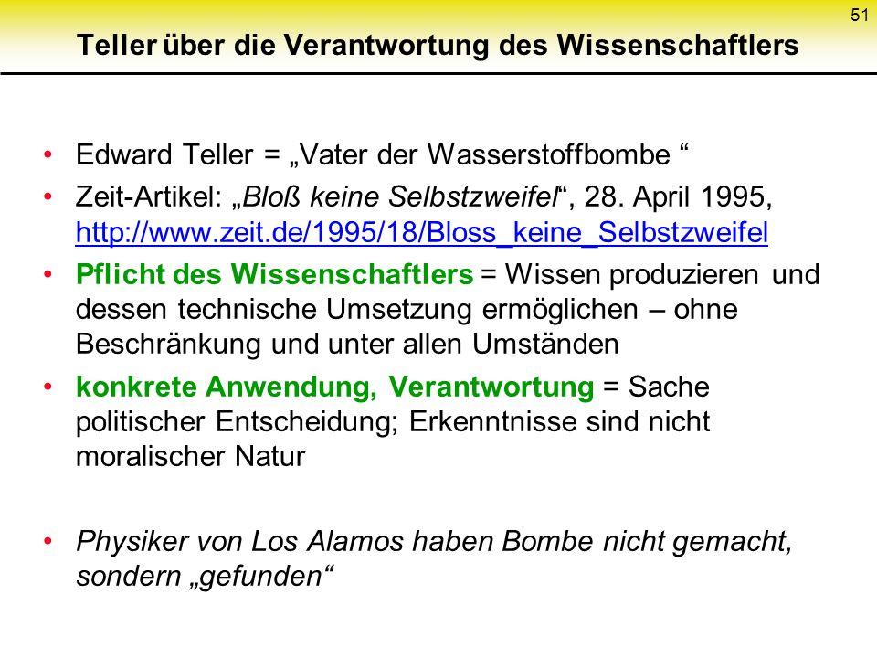 Teller über die Verantwortung des Wissenschaftlers Edward Teller = Vater der Wasserstoffbombe Zeit-Artikel: Bloß keine Selbstzweifel, 28.