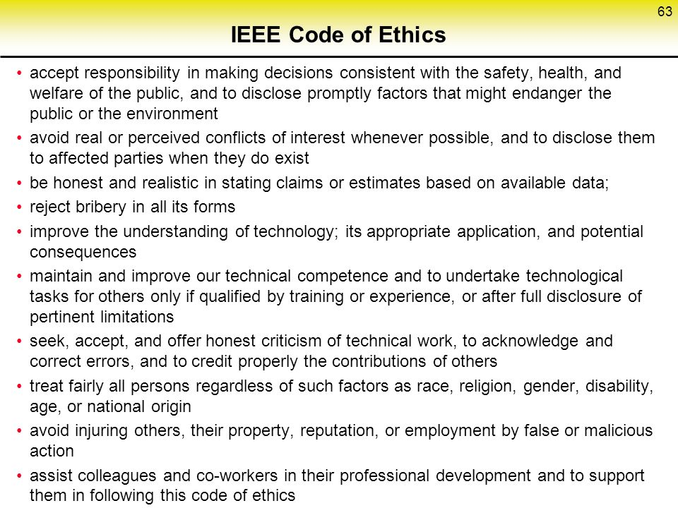 IEEE Code of Ethics accept responsibility in making decisions consistent with the safety, health, and welfare of the public, and to disclose promptly