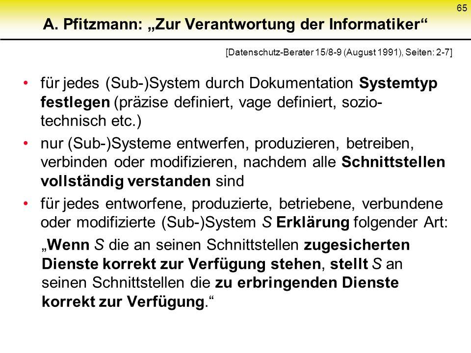 A. Pfitzmann: Zur Verantwortung der Informatiker für jedes (Sub-)System durch Dokumentation Systemtyp festlegen (präzise definiert, vage definiert, so